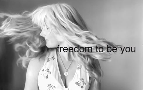 Freedom to be you...